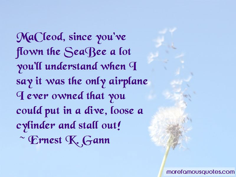 Ernest K. Gann Quotes Pictures 2