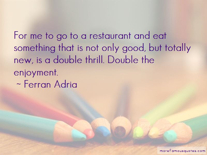 Ferran Adria Quotes Pictures 3