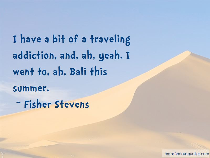 Fisher Stevens Quotes Pictures 3