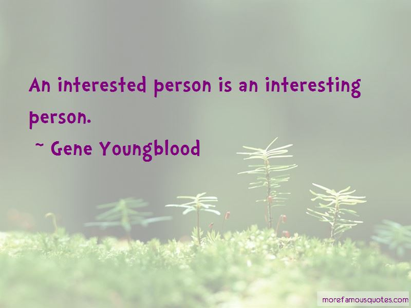 Gene Youngblood Quotes Pictures 3