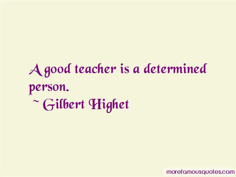 Gilbert Highet Quotes