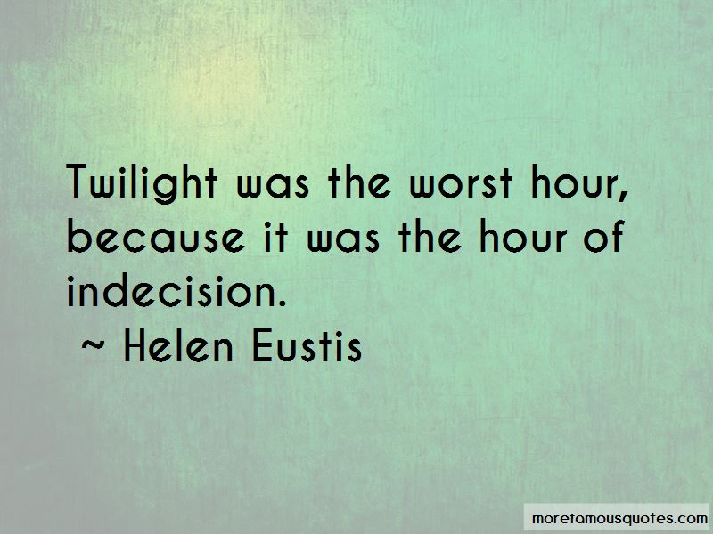 Helen Eustis Quotes Pictures 2