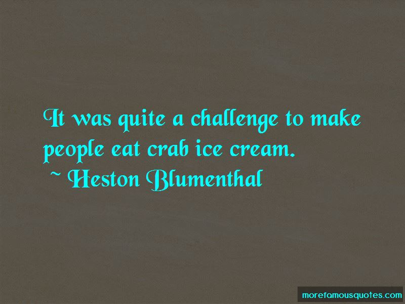 Heston Blumenthal Quotes Pictures 4