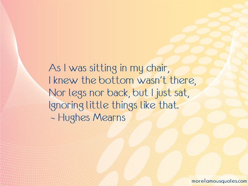 Hughes Mearns Quotes
