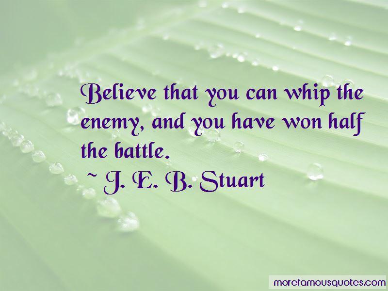 J. E. B. Stuart Quotes
