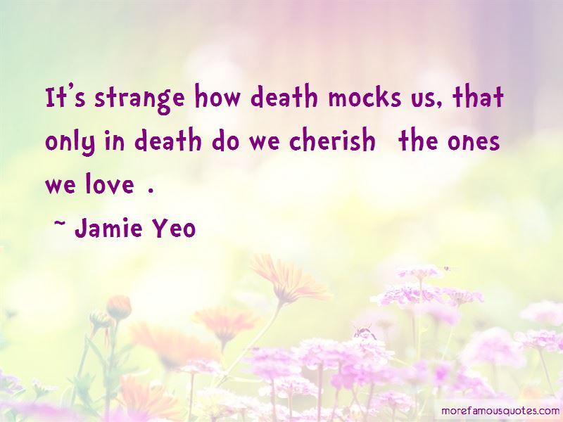 Jamie Yeo Quotes