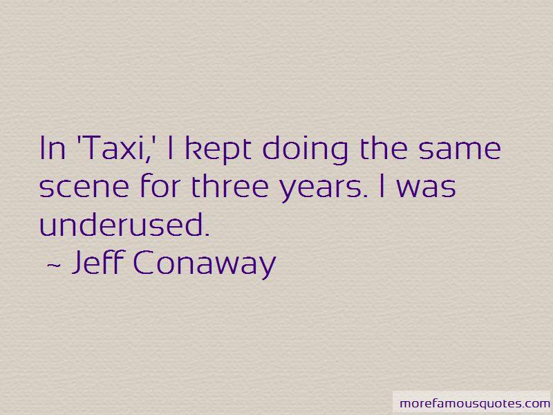 Jeff Conaway Quotes Pictures 3