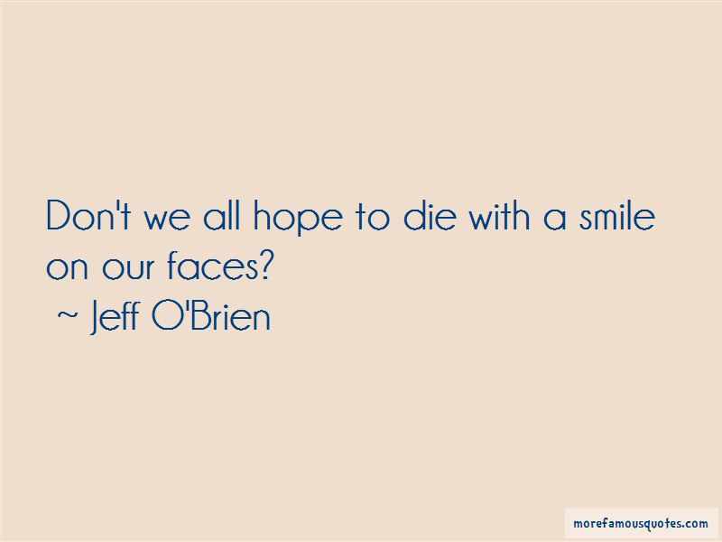 Jeff O'Brien Quotes