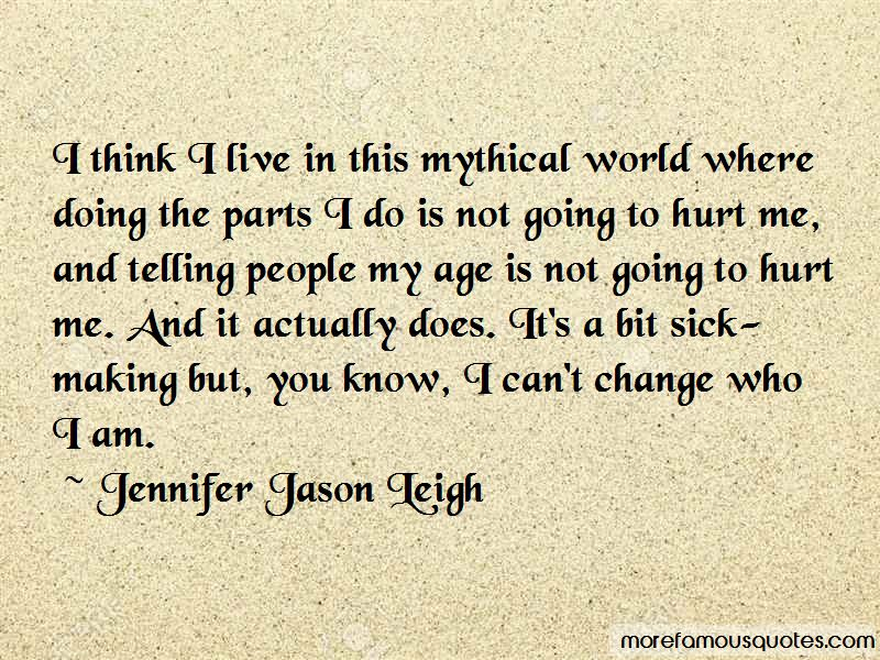Jennifer Jason Leigh Quotes Pictures 2