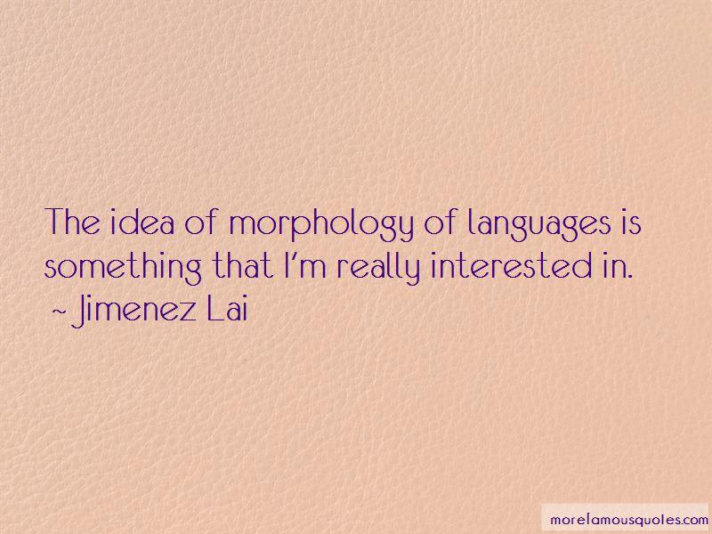 Jimenez Lai Quotes Pictures 4