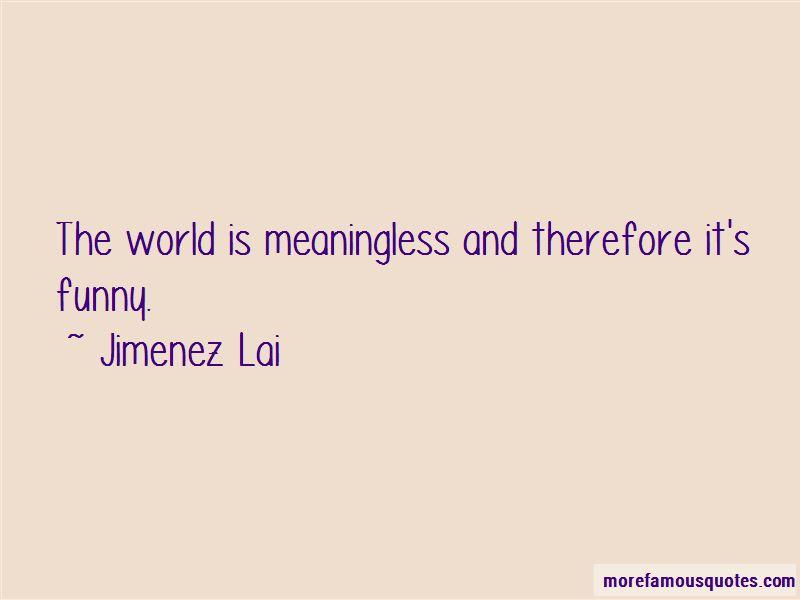 Jimenez Lai Quotes
