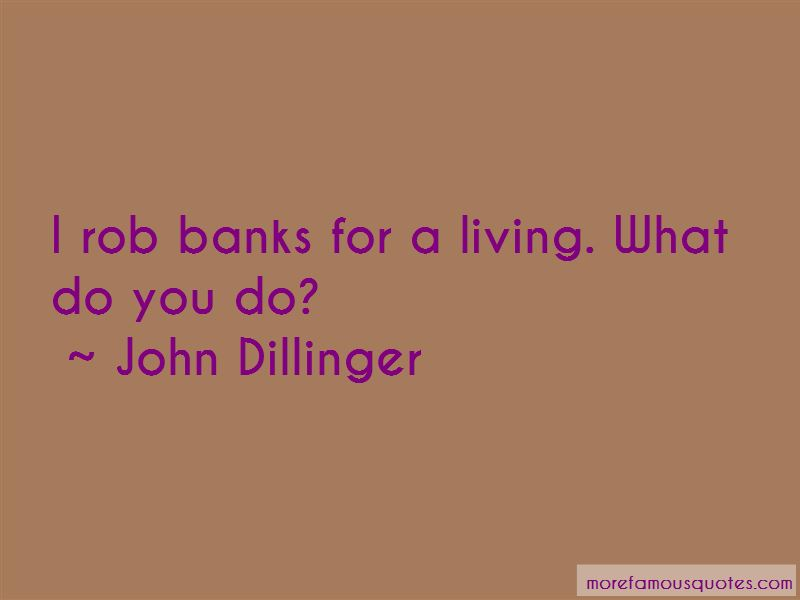 John Dillinger Quotes Pictures 4