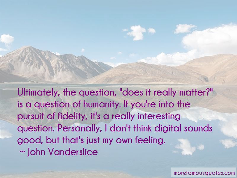 John Vanderslice Quotes Pictures 3
