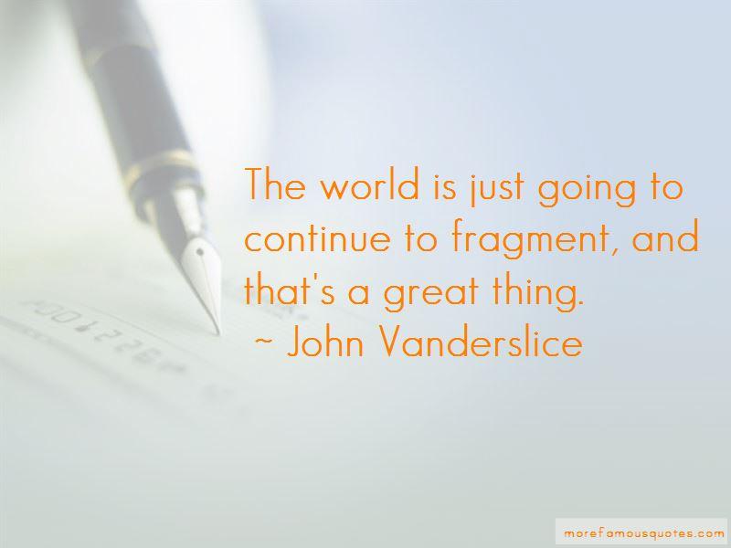 John Vanderslice Quotes