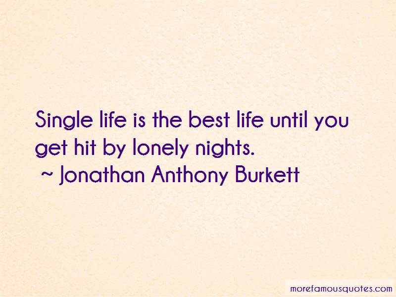 Jonathan Anthony Burkett Quotes Pictures 3