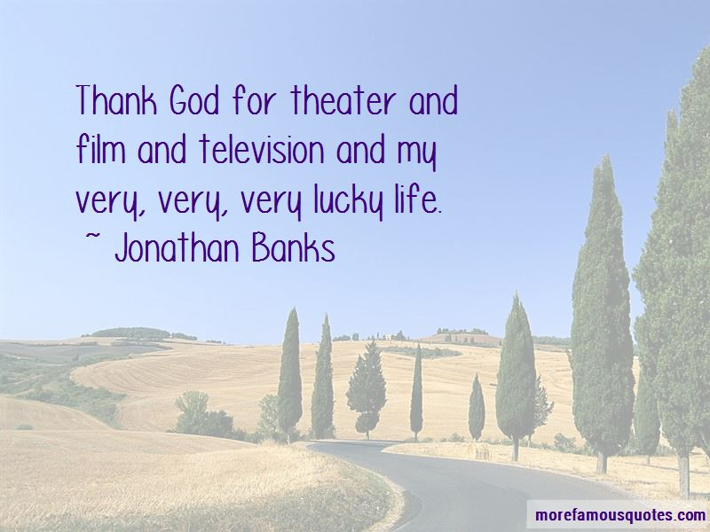 Jonathan Banks Quotes Pictures 3