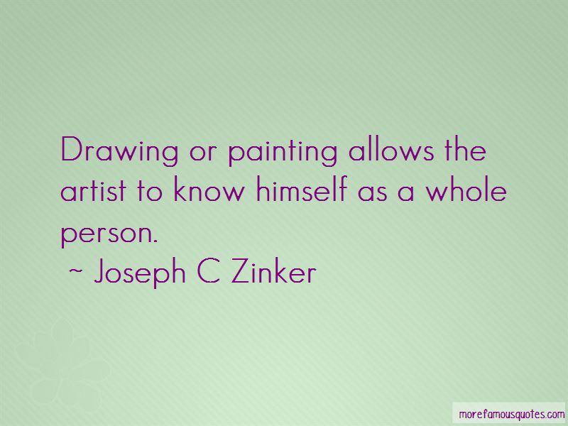 Joseph C Zinker Quotes