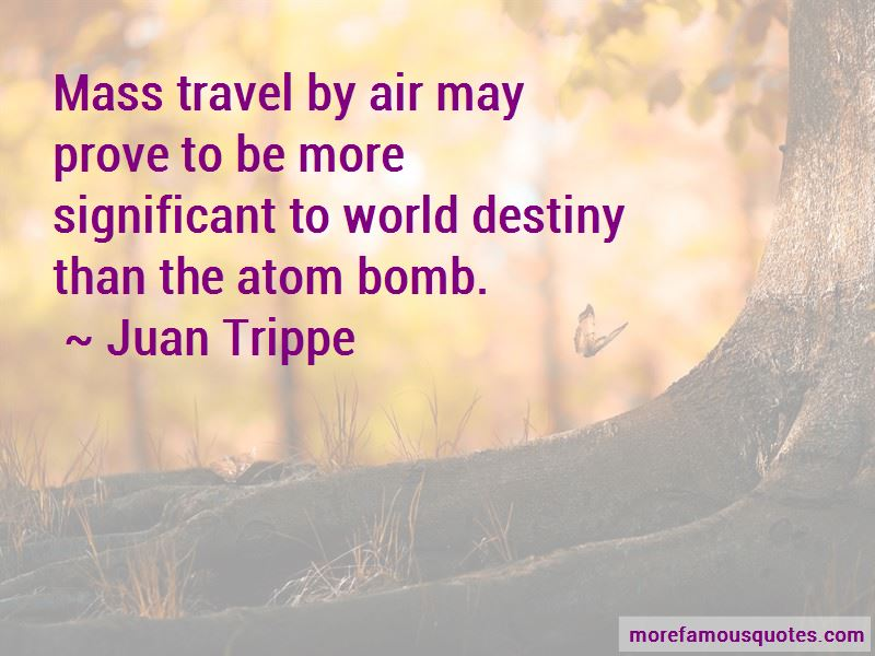 Juan Trippe Quotes Pictures 2