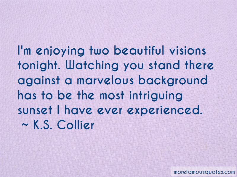 K.S. Collier Quotes