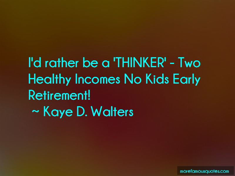 Kaye D. Walters Quotes