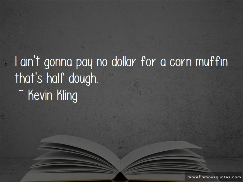 Kevin Kling Quotes