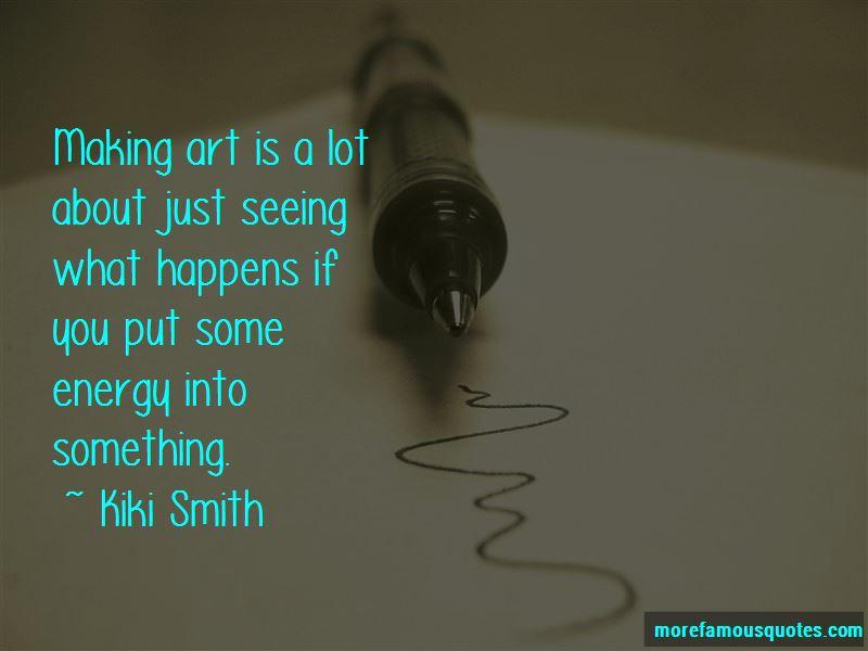 Kiki Smith Quotes Pictures 3