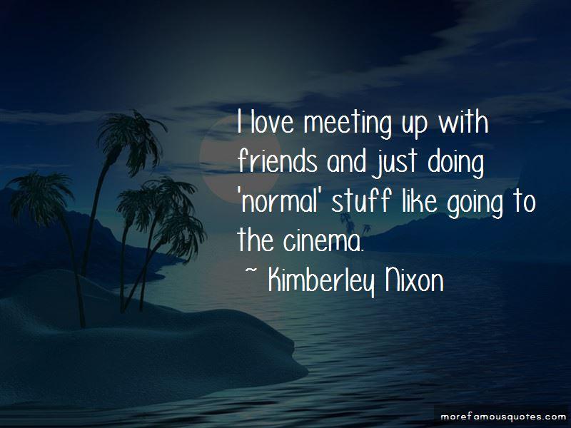 Kimberley Nixon Quotes Pictures 3