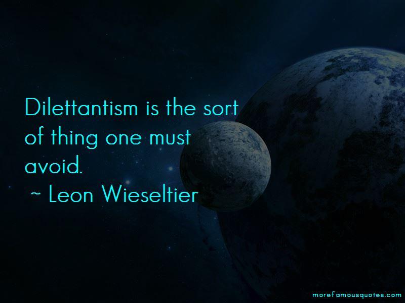 Leon Wieseltier Quotes