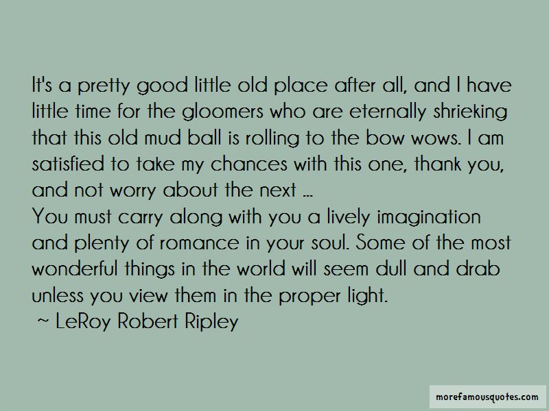 LeRoy Robert Ripley Quotes