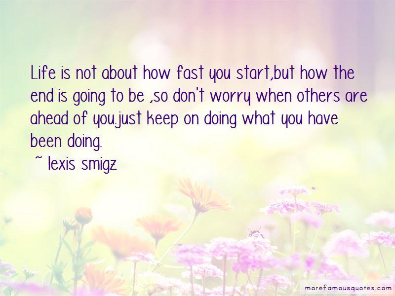Lexis Smigz Quotes