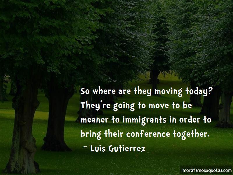 Luis Gutierrez Quotes