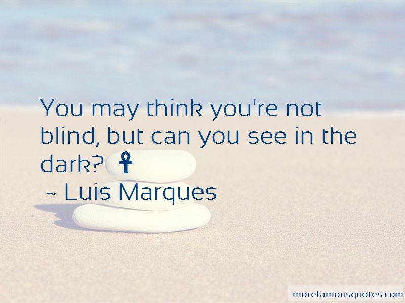 Luis Marques Quotes Pictures 3