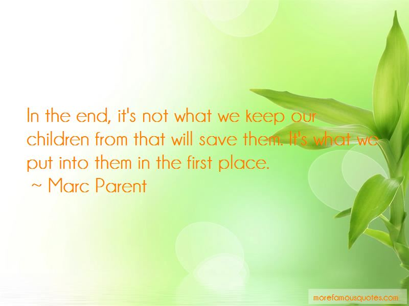 Marc Parent Quotes Pictures 3