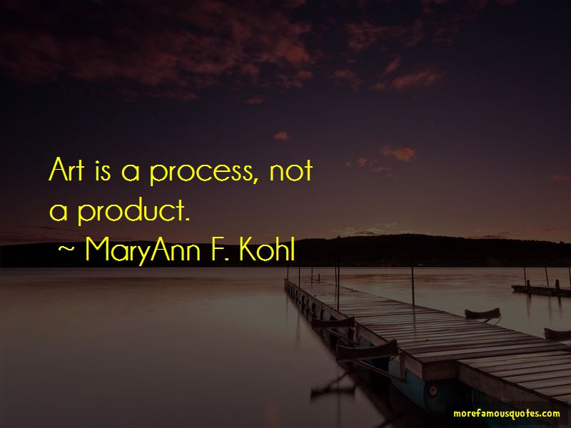 MaryAnn F. Kohl Quotes Pictures 2