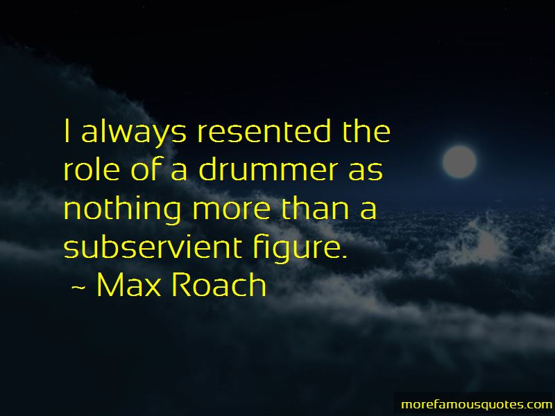 Max Roach Quotes