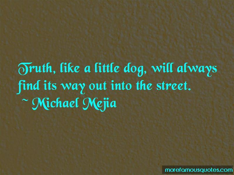 Michael Mejia Quotes