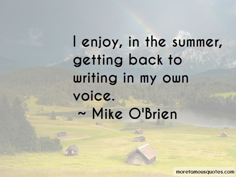 Mike O'Brien Quotes Pictures 3
