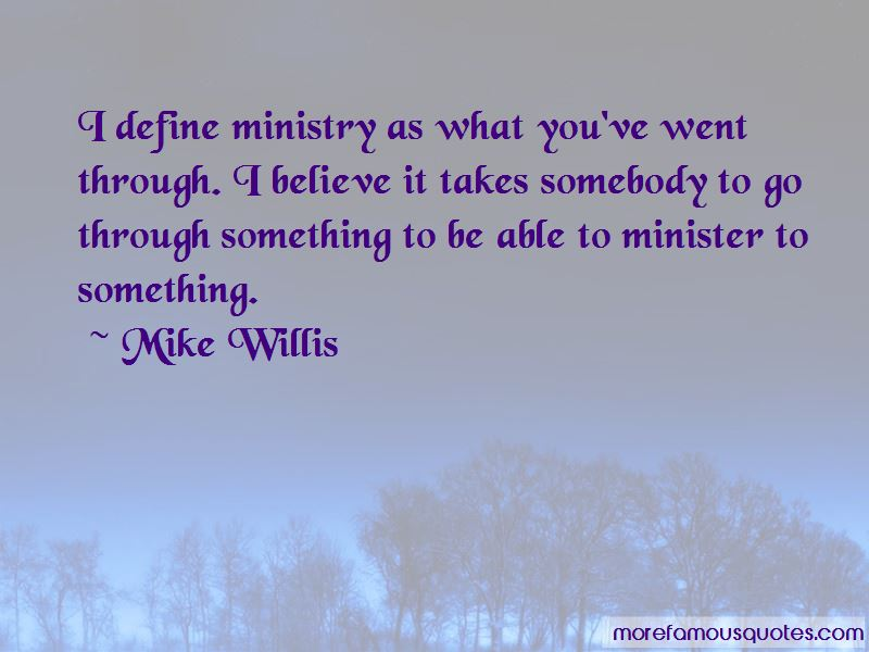 Mike Willis Quotes