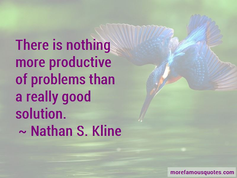 Nathan S. Kline Quotes Pictures 2