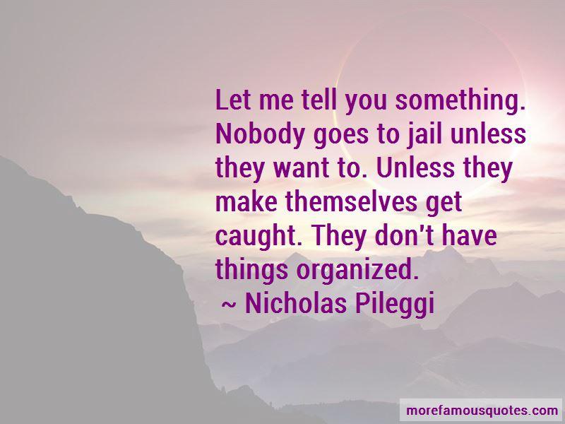 Nicholas Pileggi Quotes Pictures 3