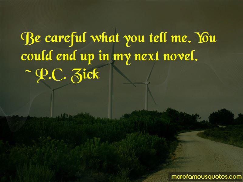 P.C. Zick Quotes