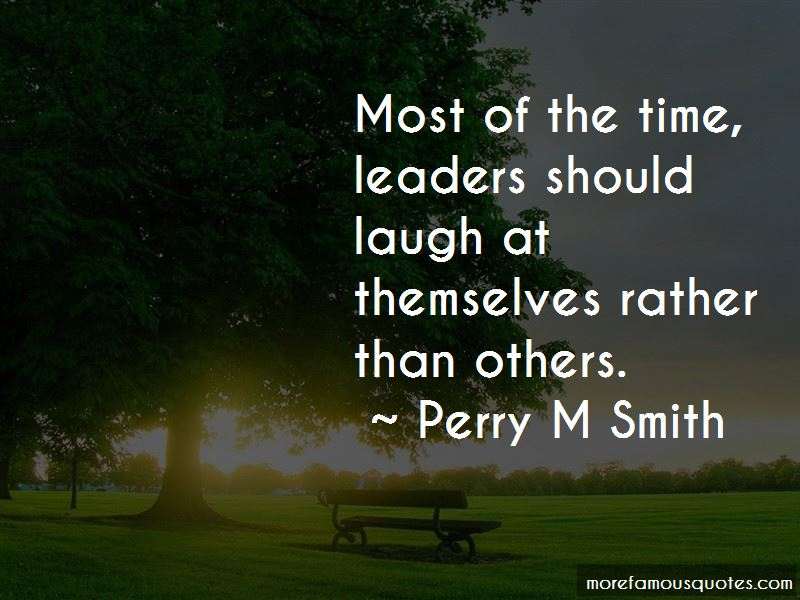 Perry M Smith Quotes