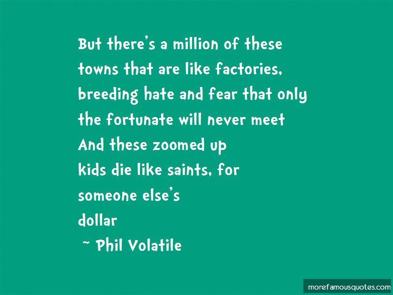 Phil Volatile Quotes Pictures 3