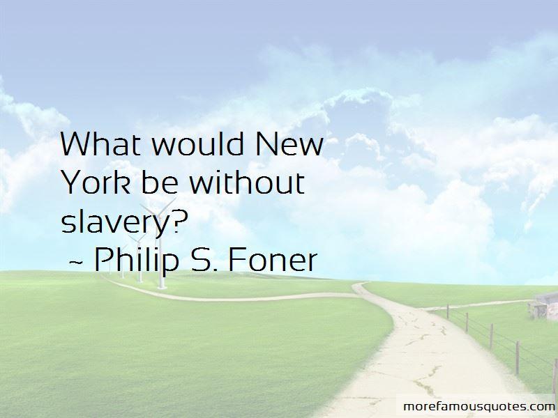 Philip S. Foner Quotes
