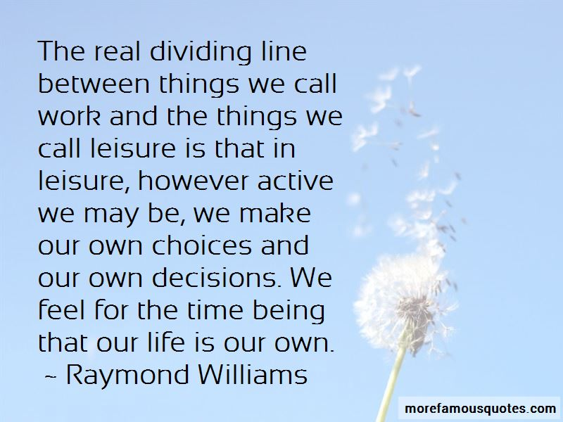 Raymond Williams Quotes Pictures 2