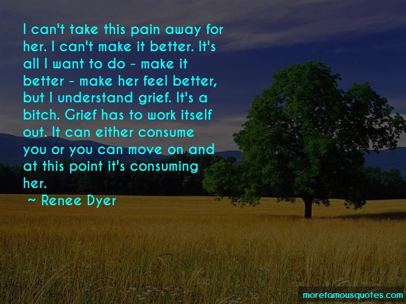 Renee Dyer Quotes Pictures 3