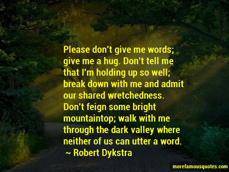Robert Dykstra Quotes Pictures 3