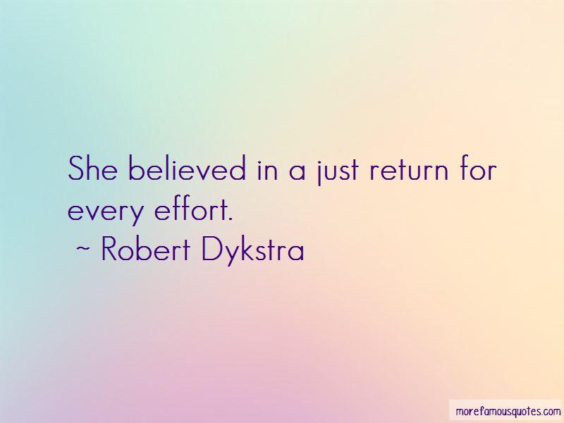 Robert Dykstra Quotes