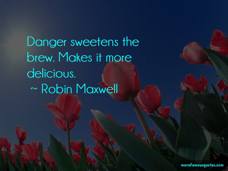 Robin Maxwell Quotes Pictures 2