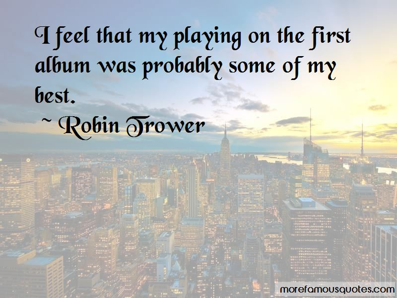 Robin Trower Quotes Pictures 4